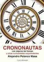 crononautas: los viajeros del tiempo alejandro polanco masa 9788495645371
