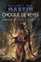 choque de reyes (ed. rustica) (cancion de hielo fuego ii)-george r.r. martin-9788496208971