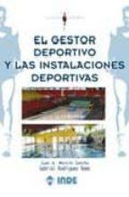 el gestor deportivo y las instalaciones deportivas juan a. mestre sancho gabriel rodriguez romo 9788497291071