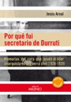 por qué fui secretario de durruti jesus arnal pena 9788497435871