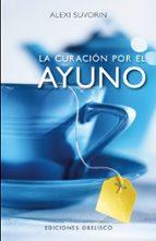 curacion por el ayuno alexi suvorin 9788497775571