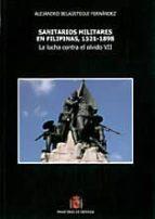 sanitarios militares en filipinas, 1521 1898 alejandro belaustegui fernandez 9788497817271