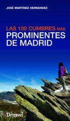 prominentes madrid: las 100 cumbres mas prominentes de madrid jose martinez hernandez 9788498293371