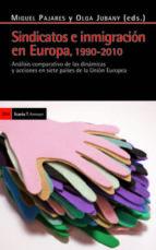 sindicatos e inmigracion en europa: analisis comparativo de las d inamicas y acciones en siete paises de la union europea-miguel pajares-9788498883671