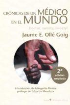 cronicas de un medico en el mundo (2ª ed.)-jaume e. olle goig-9788498886771