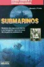 submarinos: relatos de espectaculares y arriesgadas operaciones d e la guerra submarina manuel j. prieto 9788499173771