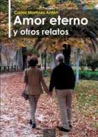amor eterno y otros relatos (ebook)-carlos martinez anton-9788499495071