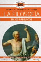 la filosofia en 100 preguntas-vicente caballero de la torre-9788499678771