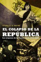 el colapso de la república (ebook)-stanley g. payne-9788499706771
