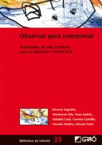 El libro de Observar para interpretar: actividades de vida cotidiana para la educacion infantil (2-6) autor ENCARNACION SUGRANES PDF!
