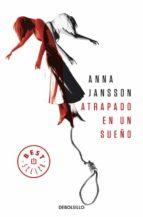 atrapado en un sueño-anna jansson-9788499895871