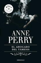 el ahogado del támesis (inspector thomas pitt 5) (ebook) anne perry 9788499898971