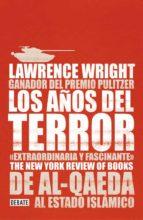 los años del terror: de al-qaeda al estado islamico-lawrence wright-9788499927671