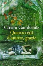 quattro etti d amore, grazie-chiara gamberale-9788866210771