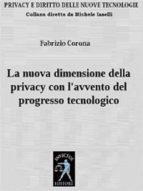 LA NUOVA DIMENSIONE DELLA PRIVACY CON LAVVENTO DEL PROGRESSO TECNOLOGICO