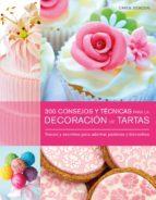 (pe) 300 consejos y tecnicas para la decoración de tartas carol deacon 9789089983671