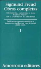 obras completas (vol.i):visiones prepsicoanaliticas y manuscritos ineditos en vida de freud (1886 1899) sigmund freud 9789505185771