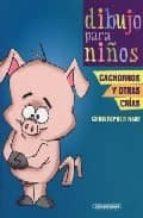 dibujo para niños : cachorros y otras crias christopher hart 9789583021671