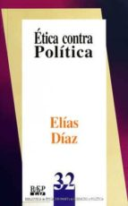 etica contra politica-elias diaz-9789684761971