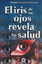 el iris de tus ojos revela tu salud manuel lezaeta acharan 9789688602171