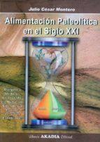 alimentacion paleolitica en el siglo xxi-julio cesar montero-9789875701571