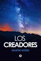 los creadores (ebook)-martín hugo nuñez-9789877610871