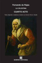 la celestina. cuarto acto (texto adaptado al castellano moderno por antonio gálvez alcaide) (ebook)-antonio galvez alcaide-fernando de rojas-cdlap00002671