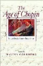 The age of chopin: interdisciplinary inquiries Enlace de descarga de libros gratis