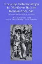 drawing relationships in northern italian renaissance art: patron age and theories of invention-9780754606581
