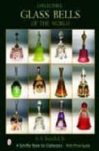 Collectible glass bells of the world Descargar libros en pdf gratis para Nook
