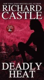 El libro de Nikki heat bk. 5: deadly heat autor RICHARD CASTLE PDF!
