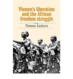women s liberation and the african freedom struggle-thomas sankara-9780873489881