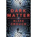 dark matter blake crouch 9781447297581