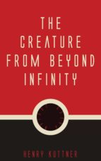 the creature from beyond infinity (ebook)-9781537807881