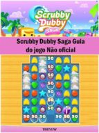 scrubby dubby saga guia do jogo não oficial (ebook) hiddenstuff entertainment 9781547511181