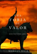 una forja de valor (reyes y hechiceros—libro 4) (ebook)-morgan rice-9781632914781