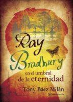 ray bradbury en el umbral de la eternidad (ebook)-tony baez milan-9781635031881
