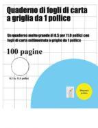 El libro de Quaderno di fogli di carta a griglia da 1 pollice autor BERNARD PATRICK- PDF!