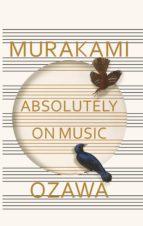 absolutely on music: conversations with seiji ozawa haruki murakami seiji ozawa 9781846559181