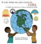 El libro de If you were me an lived in... cuba autor CAROLE P. ROMAN PDF!