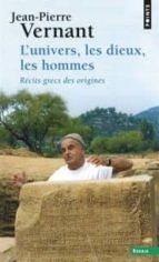 l univers, les dieux, les hommes : récits grecs des origines-jean-pierre vernant-9782757841181