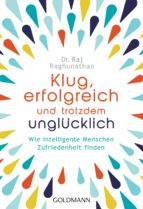 klug, erfolgreich, und trotzdem unglücklich (ebook)-raj raghunathan-9783641199081