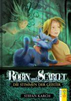 robin und scarlet   die stimmen der geister (ebook) stefan karch 9783707417081