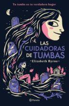 las cuidadoras de tumbas (ebook) elizabeth byrne 9786070749681