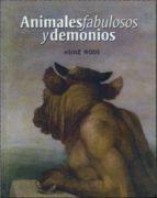 animales fabulosos y demonios (2ª ed.) heinz mode 9786071601681