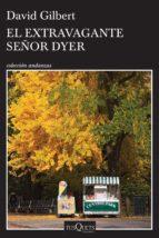 el extravagante señor dyer (ebook)-david gilbert-9786074219081