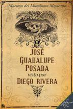 josé guadalupe posada visto por diego rivera (ebook) 9786079254681
