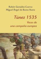 túnez 1535. voces para una campaña europea (ebook)-rubén; de bunes ibarra, miguel ángel gonzález cuerva-9788400102081