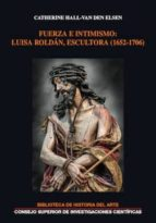 fuerza e intimismo: luisa roldán, escultora (1652-1706) (ebook)-catherine hall-van den elsen-9788400103781