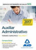 auxiliar administrativo del servicio extremeño de salud (ses): temario especifico (vol. 1)-9788414210581